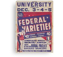 WPA United States Government Work Project Administration Poster 0436 Civic University Theatre Federal Varieties Rural Frolics Canvas Print
