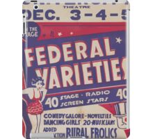 WPA United States Government Work Project Administration Poster 0436 Civic University Theatre Federal Varieties Rural Frolics iPad Case/Skin