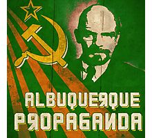 Albuquerque Propaganda - iPhone, T-Shirts and Prints Photographic Print