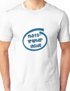 Photographer Inside Unisex T-Shirt