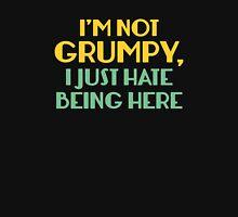 I'm Not Grumpy Unisex T-Shirt