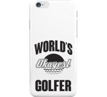 World's okayest golfer iPhone Case/Skin
