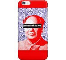 Communism Is Not Love iPhone Case/Skin