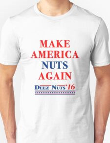 Make America Nuts Again - Deez Nuts 2016 T-Shirt T-Shirt