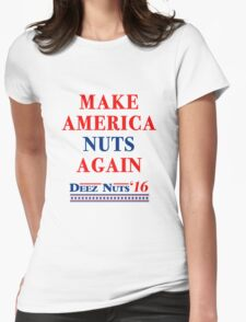 Make America Nuts Again - Deez Nuts 2016 T-Shirt Womens Fitted T-Shirt