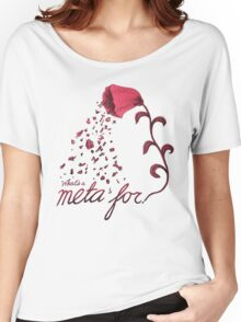 What's a meta for? Women's Relaxed Fit T-Shirt