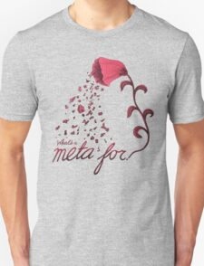 What's a meta for? T-Shirt