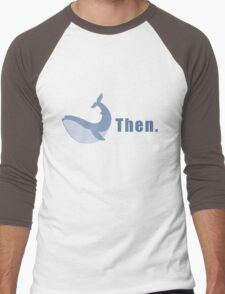 Whale then. Men's Baseball ¾ T-Shirt
