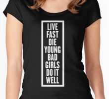 LIVE FAST DIE YOUNG BAD GIRLS DO IT WELL Women's Fitted Scoop T-Shirt