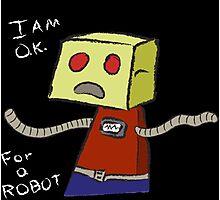 OK ROBOT Photographic Print