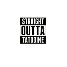 Straight outta tatooine by INFIDEL