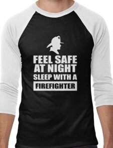 Feel Safe At Night Sleep With A Fire fighter Men's Baseball ¾ T-Shirt