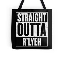 Straight Outta Rlyeh Tote Bag