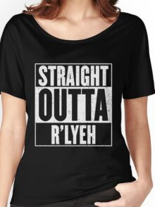 Straight Outta Rlyeh Women's Relaxed Fit T-Shirt