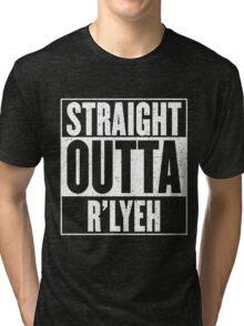 Straight Outta Rlyeh Tri-blend T-Shirt