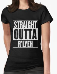 Straight Outta Rlyeh Womens Fitted T-Shirt