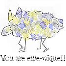 You are ewe-nique !!! by Rosalie Dale