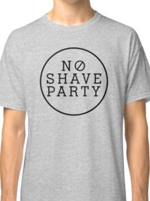 No Shave Party Classic T-Shirt