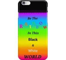 Be A Rainbow iPhone Case/Skin