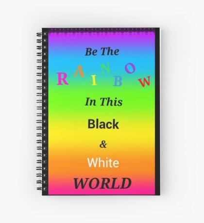 Be A Rainbow Spiral Notebook