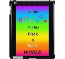 Be A Rainbow iPad Case/Skin
