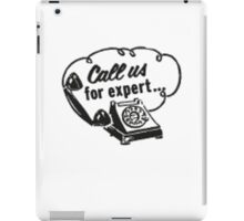 'Call us for...expert' iPad Case/Skin