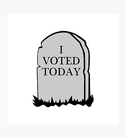 I Voted Today Spoof Photographic Print