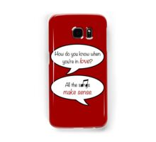 how do you know when you're in love? Samsung Galaxy Case/Skin
