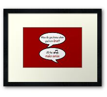 how do you know when you're in love? Framed Print