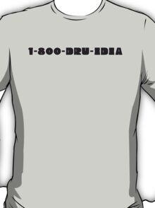 1-800-DRU-IDIA T-Shirt