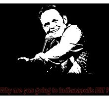 Why are you going to Indianapolis Bill? Photographic Print