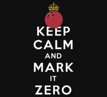 KEEP CALM - MARK IT ZERO by nizcity
