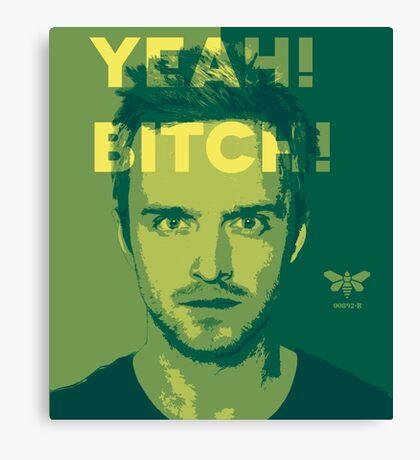 Jesse Pinkman - Yeah! Bitch! Canvas Print
