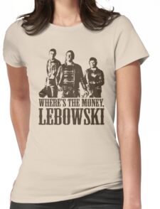 The Big Lebowski Nihilists Where's The Money Lebowski T-Shirt Womens Fitted T-Shirt