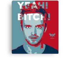 Jesse Pinkman - Yeah! Bitch! Hope Canvas Print
