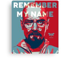 Remember my name - Hope Canvas Print