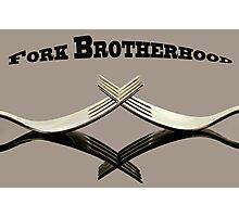 Fork Brotherhood... Photographic Print