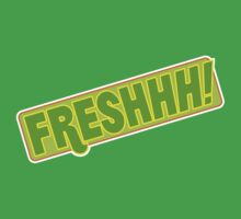 'FRESHHH!' Slogan T-shirt by one-in-the-eye
