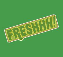 'FRESHHH!' Slogan T-shirt by one-in-the-eye