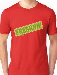 'FRESHHH!' Slogan T-shirt Unisex T-Shirt