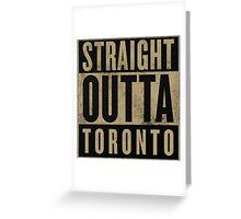 Straight Outta Toronto (OVO Edition) Greeting Card