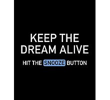 Keep The Dream Alive Photographic Print