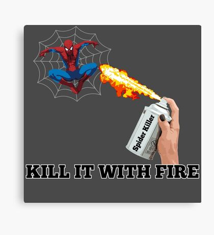 Kill it with Fire! Canvas Print