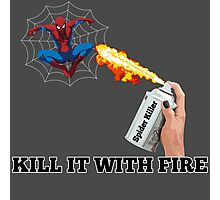 Kill it with Fire! Photographic Print