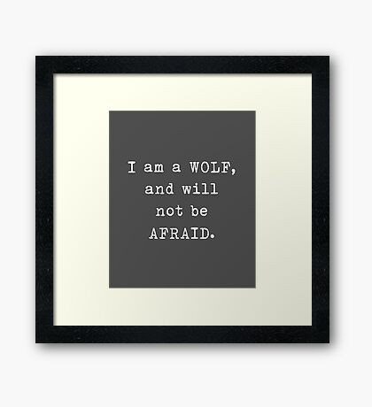 I am a wolf and will not be afraid – Game of Thrones, Arya Stark Framed Print