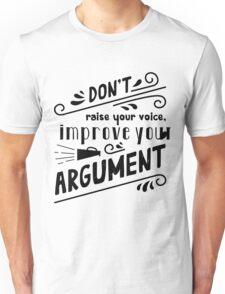 Do not raise your voice Unisex T-Shirt