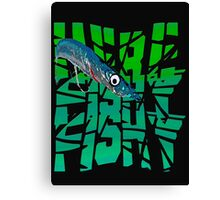Funny Here Fishy Fishy Canvas Print