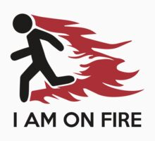 I Am On Fire by AmazingVision