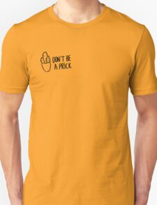 HIPSTER : DON'T BE A PRICK Unisex T-Shirt