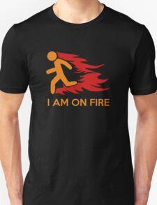 I Am On Fire T-Shirt